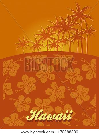 Vector illustration of hawaii advertising poster with colored background and palm trees and hibiscus