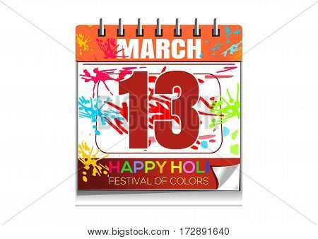 Happy Holi. Wall calendar with the date of March 13. Annual Hindu festival of color and spring. Vector illustration isolated on white background