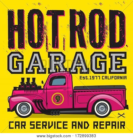 Retro pickup truck poster with text Hot Rod Garage Car service and repair. Vector illustration