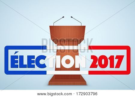 Podium Tribune with French Election Symbol. Design template and element. for greeting and invitation. France Election 2017. Vector Illustration