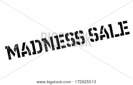 Madness Sale rubber stamp. Grunge design with dust scratches. Effects can be easily removed for a clean, crisp look. Color is easily changed.