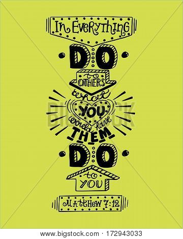 Hand lettering Always do to others what you want done to you. Biblical background. Christian poster. Golden rule. Commandment