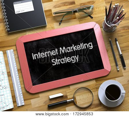 Internet Marketing Strategy on Small Chalkboard. Small Chalkboard with Internet Marketing Strategy. 3d Rendering.