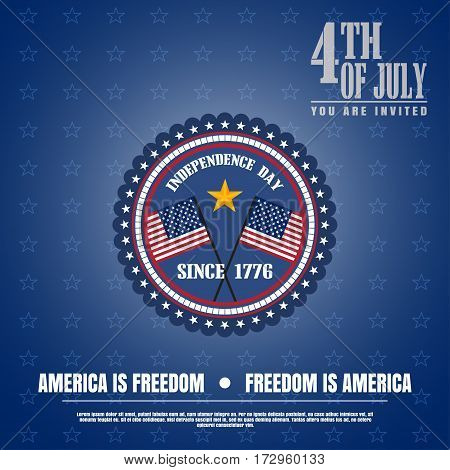 Vector illustration of Independence Day with badge stars and text. Independence Day 4th of july -America is freedom freedom is America. Vector illustration of Independence Day since 1776.