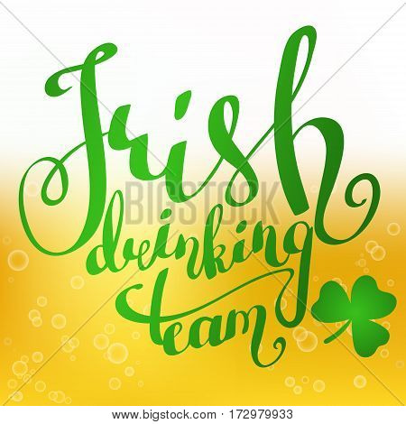 Badge or banner for St. Patrick's Day. Vector template with beer background and a hand-drawn lettering - Irish Drinking Team -