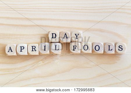 April Fools' Day Close up word made from wooden letters on the table