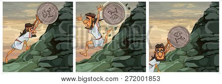 Image Of Sisyphus Labor Cartoon Man Raises Coin Uphill. Triptych