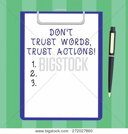 Handwriting Text Don T Trust Words Trust Actions. Concept Meaning Less Talking More Things Done Acti