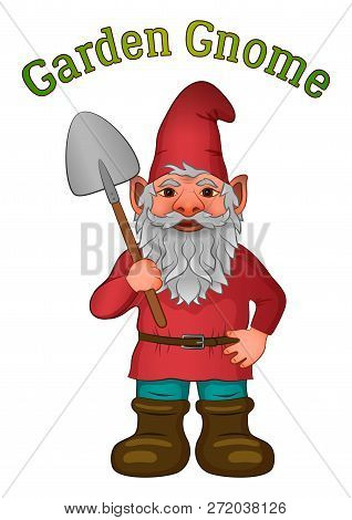 Cartoon Garden Gnome, Funny Fairy Character, Old Bearded Dwarf With Spade In Red Cap And Big Boots,
