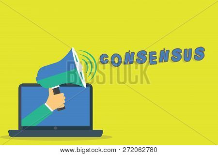 Word Writing Text Consensus. Business Concept For General Agreement About Particular Subject Event O