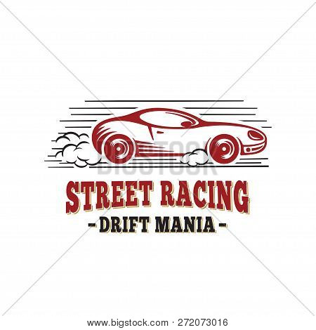 Street Racing Design Template. Drift Mania. Vector And Illustrations.