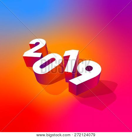 2019 New Year illustration on the background of a colorful gradient. For holidays greeting cards, calendars, invitations and much more.