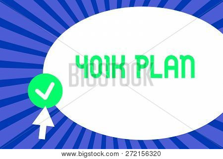 Conceptual hand writing showing 401K Plan. Business photo text qualified employer sponsored retirement plan that employees make Arrow pressing pointing to Round Button Arrowhead tapping tick. poster