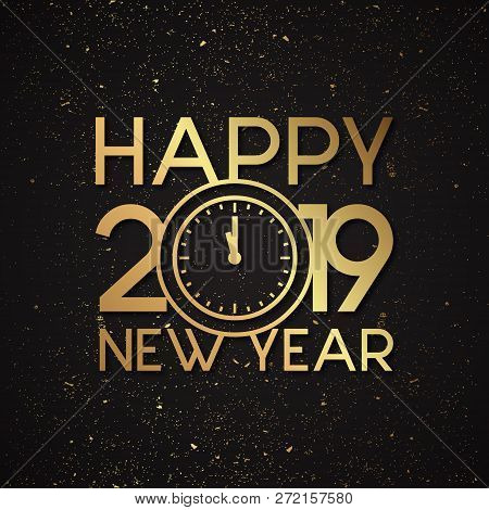 Luxury Letter Happy New Year 2019 With Gold Grunge Vector Effect. Elegance Letter Vector Happy New Y
