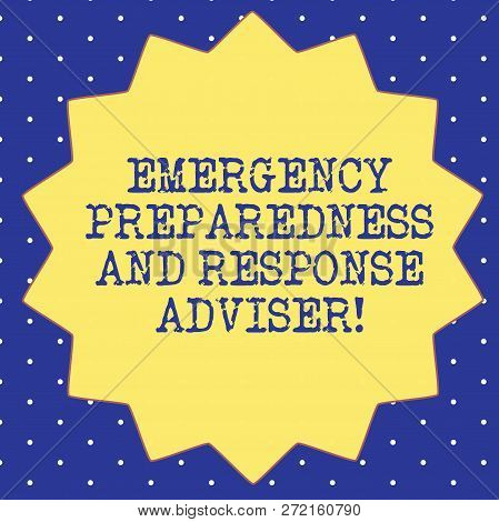 Handwriting Text Emergency Preparedness And Response Adviser. Concept Meaning Be Prepared For Emerge