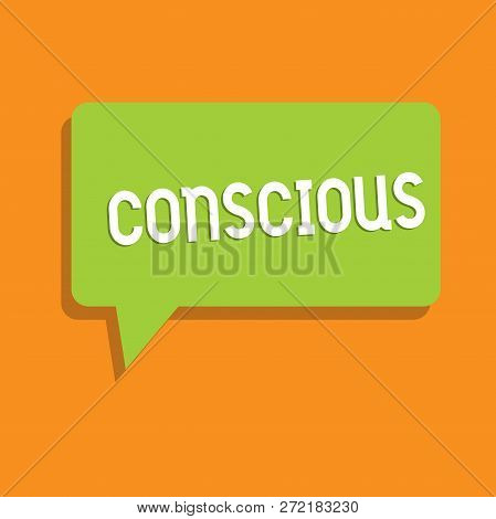 Conceptual hand writing showing Conscious. Business photo showcasing aware of and responding to ones surroundings using his senses Speech Bubble in Solid Color Circular Text Space with Tail. poster