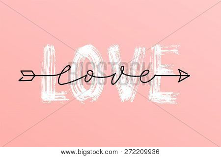 Love Dry Brush Word And Over The Top Love Script Word In Arrow Hand Drawn Lettering. Vector Illustra