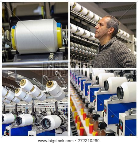 Textile Industry Collage - Yarn Manufacturing Process. Collage Of Images Showing Automated Machines