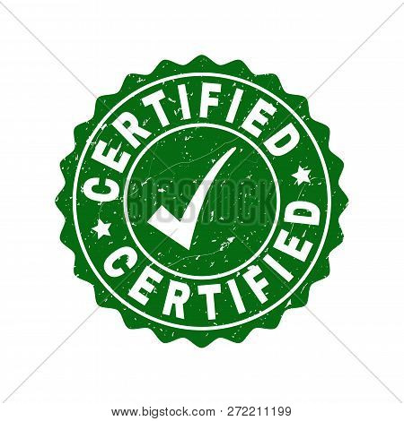 Vector Certified Grunge Stamp Seal With Tick Inside. Green Certified Label With Grunge Style. Round