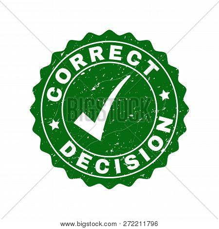 Vector Correct Decision Grunge Stamp Seal With Tick Inside. Green Correct Decision Sign With Grunge