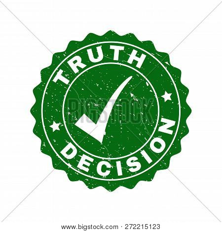 Vector Truth Decision Scratched Stamp Seal With Tick Inside. Green Truth Decision Imprint With Scrat