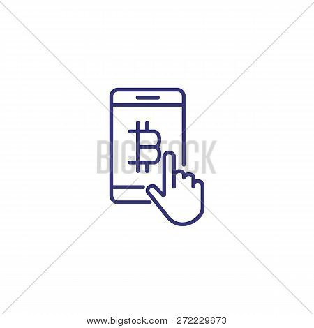 Mobile Bitcoin Line Icon. Hand Touching Bitcoin Sign On Smartphone Screen On White Background. Crypt