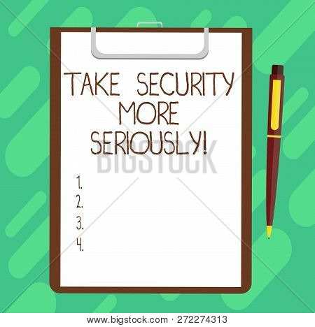 Conceptual Hand Writing Showing Take Security More Seriously. Business Photo Text Be Alert And Aware
