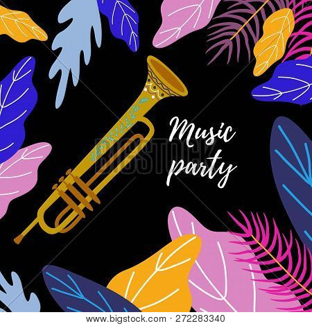 Musical Background. Classical Trombone, Bright Leaves And Text. Hand Drawing Flat Doodle Vector
