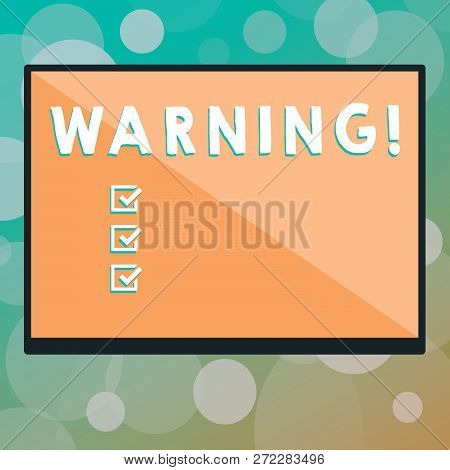 Text Sign Showing Warning. Conceptual Photo Statement Or Event That Warns Of Something Or Serves As