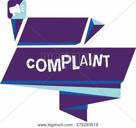 Writing note showing Complaint. Business photo showcasing statement that something is unsatisfactory or unacceptable Quadrangular Abstract Shape Horizontal Graphic Megaphone. poster