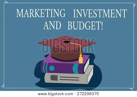 Word Writing Text Marketing Investment And Budget. Business Concept For Invest Money In Advertising