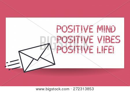 Handwriting Text Positive Mind Positive Vibes Positive Life. Concept Meaning Motivation Inspiration