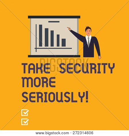 Writing Note Showing Take Security More Seriously. Business Photo Showcasing Be Alert And Aware Of P
