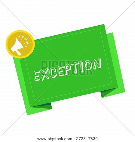 Writing note showing Exception. Business photo showcasing demonstrating or thing that is excluded from general statement or rule Megaphone Shouting in circle and Tilting Blank Folded Strip. poster