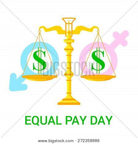Vector Flat  Illustration For Equal Pay Day With Scales, Dollar Icons And Male And Female Signs Isol