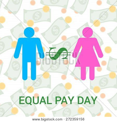 Vector Flat  Illustration For Equal Pay Day With Dollar Icon, Male And Female Signs, Background With