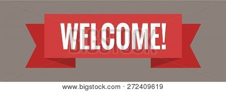 Welcome Web Banner, Sign. Vector Illustration. White Lettering On Red Welcome Transporant. Text With