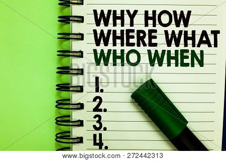 Handwriting Text Why How Where What Who When. Concept Meaning Questions To Find Solutions Query Aski