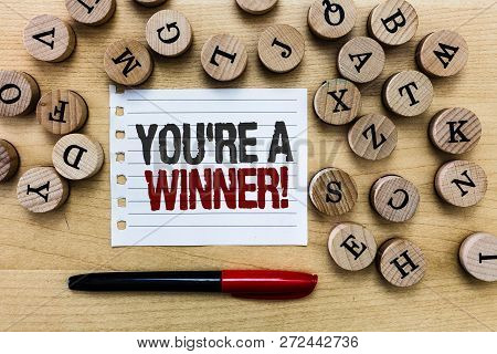 Word Writing Text You Re Are A Winner. Business Concept For Winning As 1st Place Or The Champion In