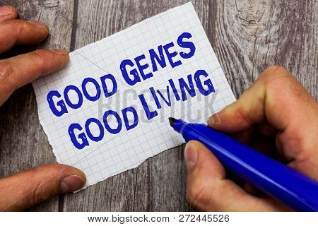 Handwriting Text Writing Good Genes Good Living. Concept Meaning Inherited Genetic Results In Longev