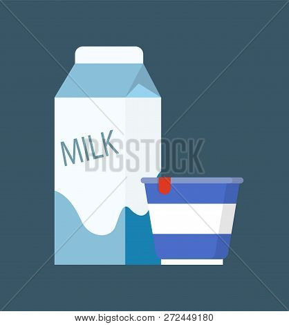 Milk Dairy, Product In Carton Package And Sour Cream In Plastic Container. Isolated Icons Set Of Mea