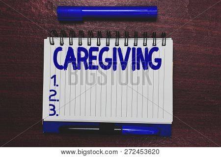 Conceptual Hand Writing Showing Caregiving. Business Photo Text Act Of Providing Unpaid Assistance H