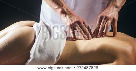Sensual Ass, Spa Salon. Back Massage, Spa Center. Closeup Masseur. Sexy Massage, Man Hands, Massage