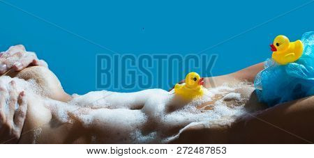 Sexy Girl With Ducks And Soap Foam. Intimate Hygiene. Sexy Body, Hot Girl, Naked Woman. Sexy Girl, E