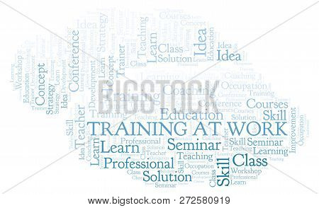 Training At Work Word Cloud. Wordcloud Made With Text Only.