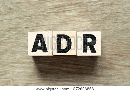 Letter Block In Word Adr (abbreviation Of Adverse Drug Reaction) On Wood Background