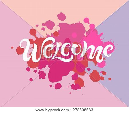 Handwriting Lettering Welcome Isolated On Pink Background. Vector Illustration Welcome For Greeting