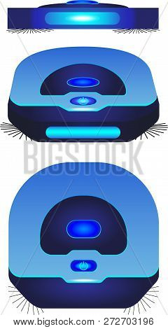 Robot Vacuum Cleaner In Three Different Angles. Blue Robot Vacuum Cleaner Top View And Front View, A