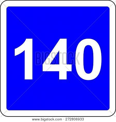 Road Sign With Suggested Speed Of 140 Km/h