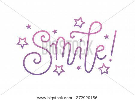 Modern Handwritten Calligraphy Lettering Of Smile In Pink Purple Gradient With Stars On White Backgr
